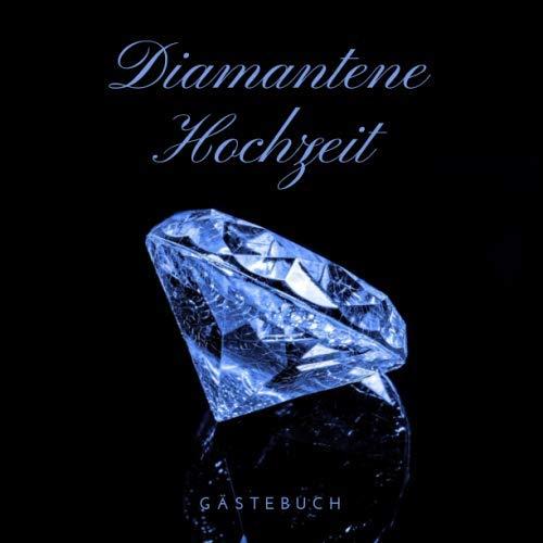 Diamantene Hochzeit: Gästebuch zum Hochzeitstag nach 60 Jahren | Erinnerungsbuch zur Feier Der...