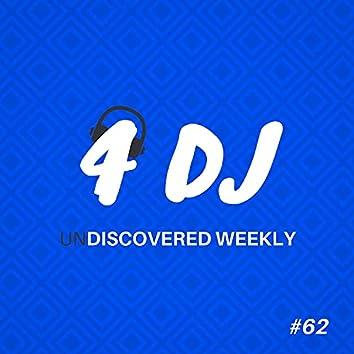 4 DJ: UnDiscovered Weekly #62