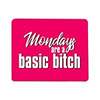 Mondays are A Basic Bitch Mouse Pad [並行輸入品]