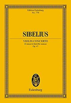 Violin Concerto D minor: Op. 47 (Eulenburg Studienpartituren) (English Edition)