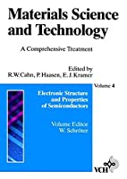 Materials Science and Technology, Electronic Structure and Properties of Semiconductors (Materials Science and Technology: A Comprehensive Treatment)
