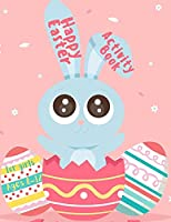 Happy Easter Activity Book for Girls Ages 8-12: An Amazing and Fun Activity Happy Easter Book for Kids, Girls, Toddler and Preschool Game For Learning, Easter Bunny Coloring, Tracing, Mazes, Word Search, Color by Number, and More!