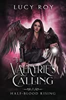 The Valkyrie's Calling (Half-Blood Rising)