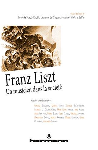 Franz Liszt: Un musicien dans la société