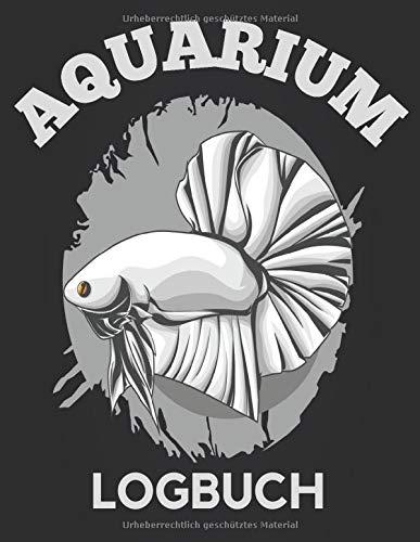 Aquarium Logbuch: Fish Keeping Journal, perfekt, um alle Ihre Aquarienwassertests, Behandlungen, Reinigungen und Wasserwechsel aufzuzeichnen (Wartungsjournal).