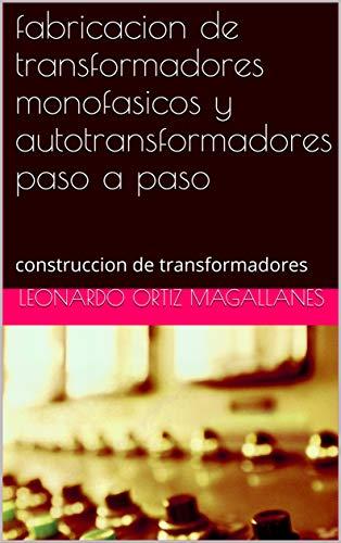 fabricacion  de transformadores monofasicos  y