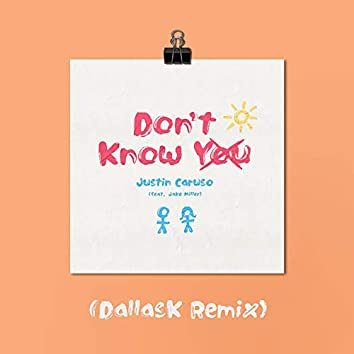 Don't Know You (feat. Jake Miller) [DallasK Remix]