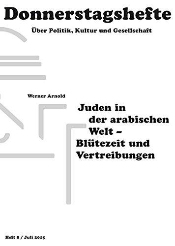 Juden in der arabischen Welt - Blütezeit und Vertreibungen