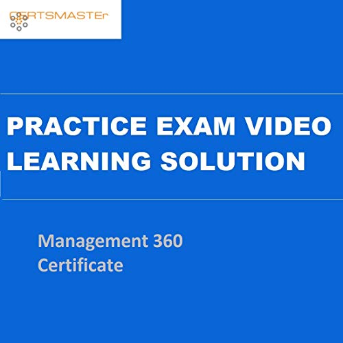 CERTSMASTEr Management 360 Certificate Practice Exam Video Learning Solutions