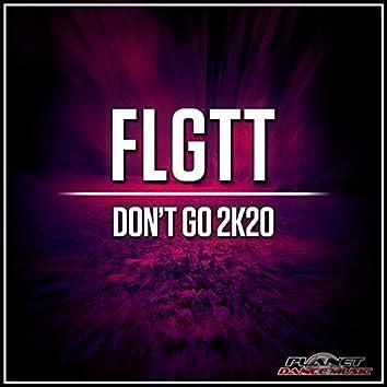 Don't Go 2K20