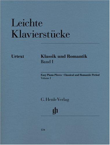 Leichte Klavierstücke, Klassik und Romantik Band I - Sehr leicht / ziemlich leicht -