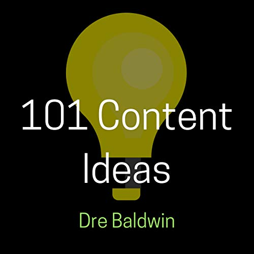101 Content Ideas: Build Your Brand Through Creating Endless Content for Video, Audio, and Written Formats audiobook cover art