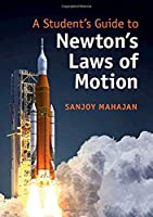 A Student's Guide to Newton's Laws of Motion (Student's Guides)