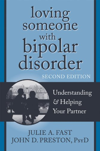 Loving Someone with Bipolar Disorder, Second Edition: Understanding and Helping Your Partner (New Harbinger Loving Someone Series)