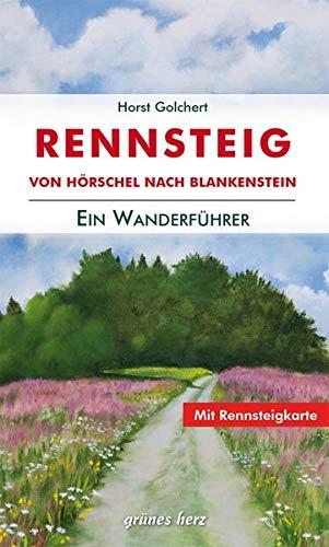 Der Rennsteig-Wanderführer: von Hörschel nach Blankenstein