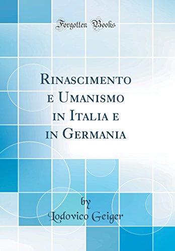 Rinascimento e Umanismo in Italia e in Germania (Classic Reprint)