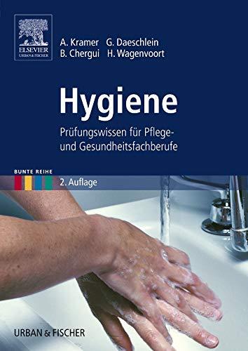 Hygiene: Prüfungswissen für Pflege- und Gesundheitsfachberufe: Prfungswissen fr Pflege- und Gesundheitsfachberufe (Bunte Reihe)