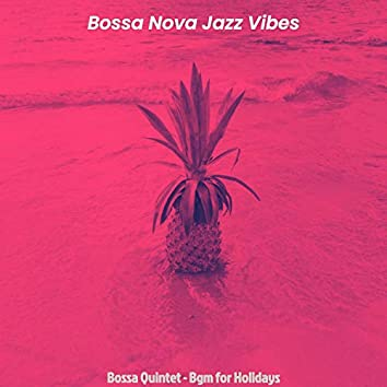 Bossa Quintet - Bgm for Holidays