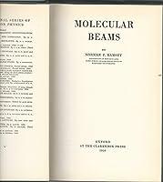Molecular Beams (International Series of Monographs on Physics)