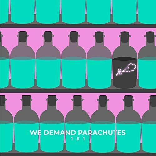 We Demand Parachutes
