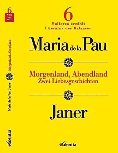 Morgenland, Abendland: Zwei Liebesgeschichten (Mallorca erzählt - Literatur der Balearen)
