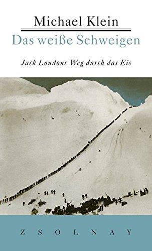 Das weiße Schweigen: Jack Londons Weg durch das Eis
