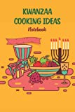 Kwanzaa Cooking Ideas Notebook: Notebook|Journal| Diary/ Lined - Size 6x9 Inches 100 Pages