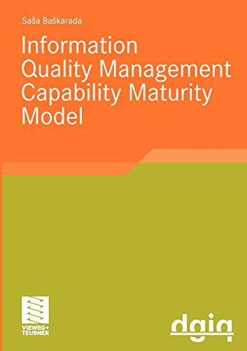 IQM-CMM: Information Quality Management Capability Maturity Model (Ausgezeichnete Arbeiten zur Informationsqualität)