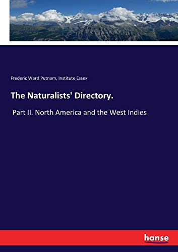 The Naturalists' Directory.: Part II. North America and the West Indies