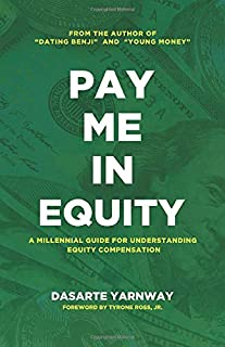 Pay Me In Equity: A Millennial Guide to Understanding Equity Compensation