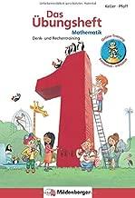 Das Übungsheft Mathematik 1: Denk- und Rechentraining, Klasse 1