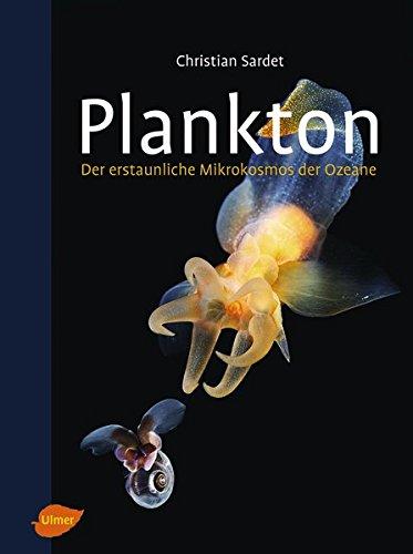 Plankton: Der erstaunliche Mikrokosmos der Ozeane