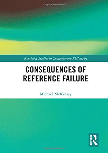 Consequences of Reference Failure (Routledge Studies in Contemporary Philosophy)