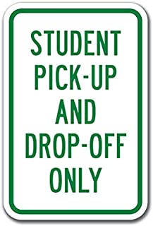 Student Pick-up and Drop-Off Only Sign 12
