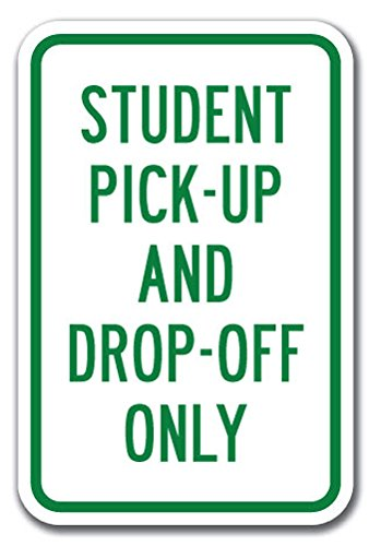 """Student Pick-up and Drop-Off Only Sign 12"""" X 18"""" Heavy Gauge Aluminum Signs"""