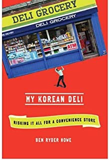 [MY KOREAN DELI] BY Howe, Ben Ryder (Author) Henry Holt & Company (publisher) Hardcover
