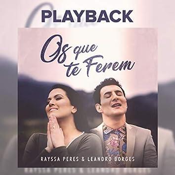 Os Que Te Ferem (Playback)