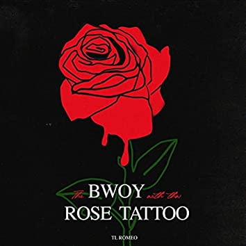 The Bwoy With The Rose Tattoo