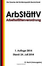 Arbeitsstättenverordnung - ArbStättV (German Edition)