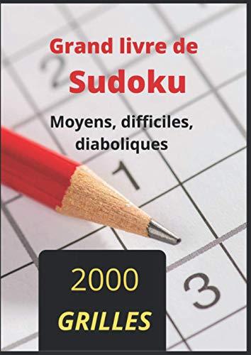 Grand Livre de SUDOKU: Trois niveaux de difficulté: 750 Moyens, 750 Difficiles, 500 Diaboliques, Solutions incluses. Format A4 avec 6 grilles par page ... Énigmes Logiques qui entraînent la mémoire.
