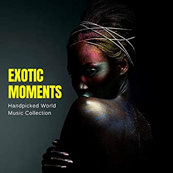 Exotic Moments - Handpicked World Music Collection