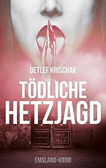 Tödliche Hetzjagd: Späte Rache (Emsland-Krimi 4) (German Edition) by [Detlef Krischak]