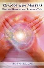 Code of the Masters: Universal Kabbalah with Kundalini-Naam Yoga