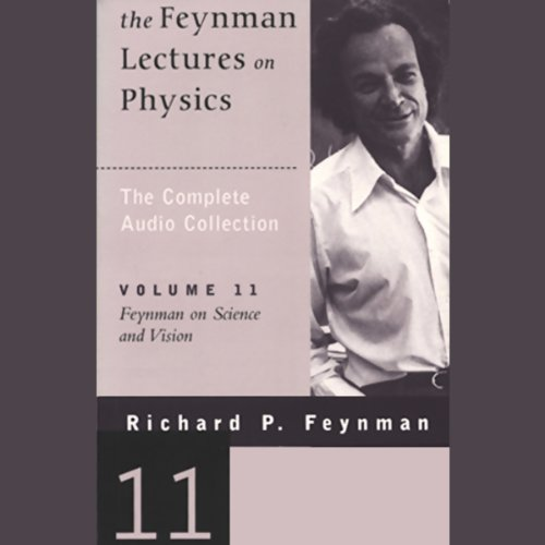 The Feynman Lectures on Physics: Volume 11, Feynman on Science and Vision audiobook cover art