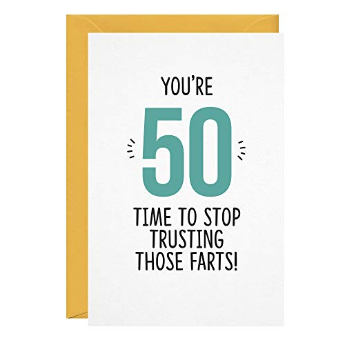 You're 50, Time to Stop Trusting Those Farts, Funny Card