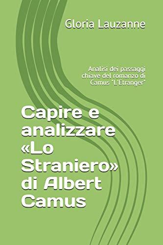 """Capire e analizzare «Lo Straniero» di Albert Camus: Analisi dei passaggi chiave del romanzo di Camus """"L'Etranger"""""""