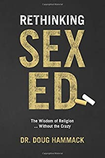 Rethinking Sex Ed: The Wisdom of Religion..... Without the Crazy