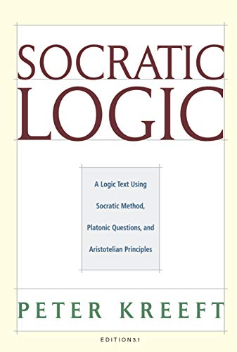 Compare Textbook Prices for Socratic Logic: A Logic Text using Socratic Method, Platonic Questions, and Aristotelian Principles, Edition 3.1 3rd Edition ISBN 9781587318085 by Kreeft, Peter,Dougherty, Trent