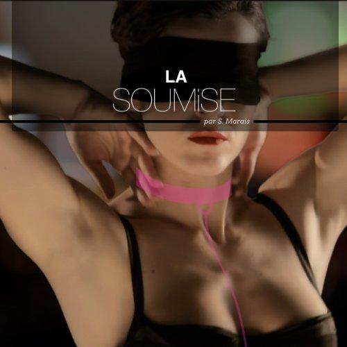 Couverture de La soumise - Histoires Erotiques pour Elle