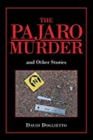The Pajaro Murder: And Other Stories